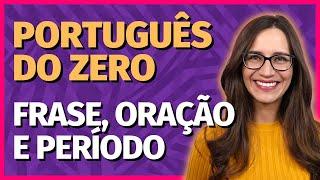 FRASE, ORAÇÃO E PERÍODO    Prof. Letícia Góes