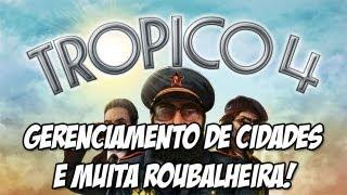 Tropico 4 - Gameplay e Comentário