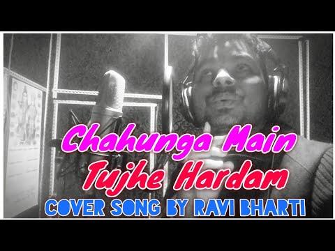 Chahunga Main Tujhe Hardam Tu Meri Zindagi (Cover) By Ravi Bharti || O Mere Sanam Mere Humdum Chahta