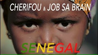 Cherifou & Job Sa Brain (SÉNÉGAL) vidéo officiel