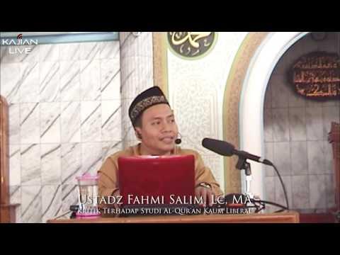 Ustadz Fahmi Salim, Lc, MA - Kritik Terhadap Studi Al Qur'an Kaum Liberal