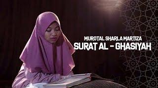 MUROTAL SHARLA MARTIZA : Surat Al - Ghasiyah