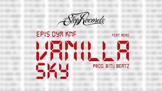 EPIS DYM KNF ft. Aero - Vanilla Sky