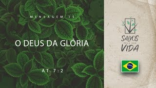 Mensagem 15 - O Deus da glória