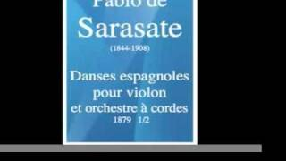 Pablo de Sarasate (1844-1908) : Danses espagnoles, pour violon et orchestre à cordes (1879) 1/2