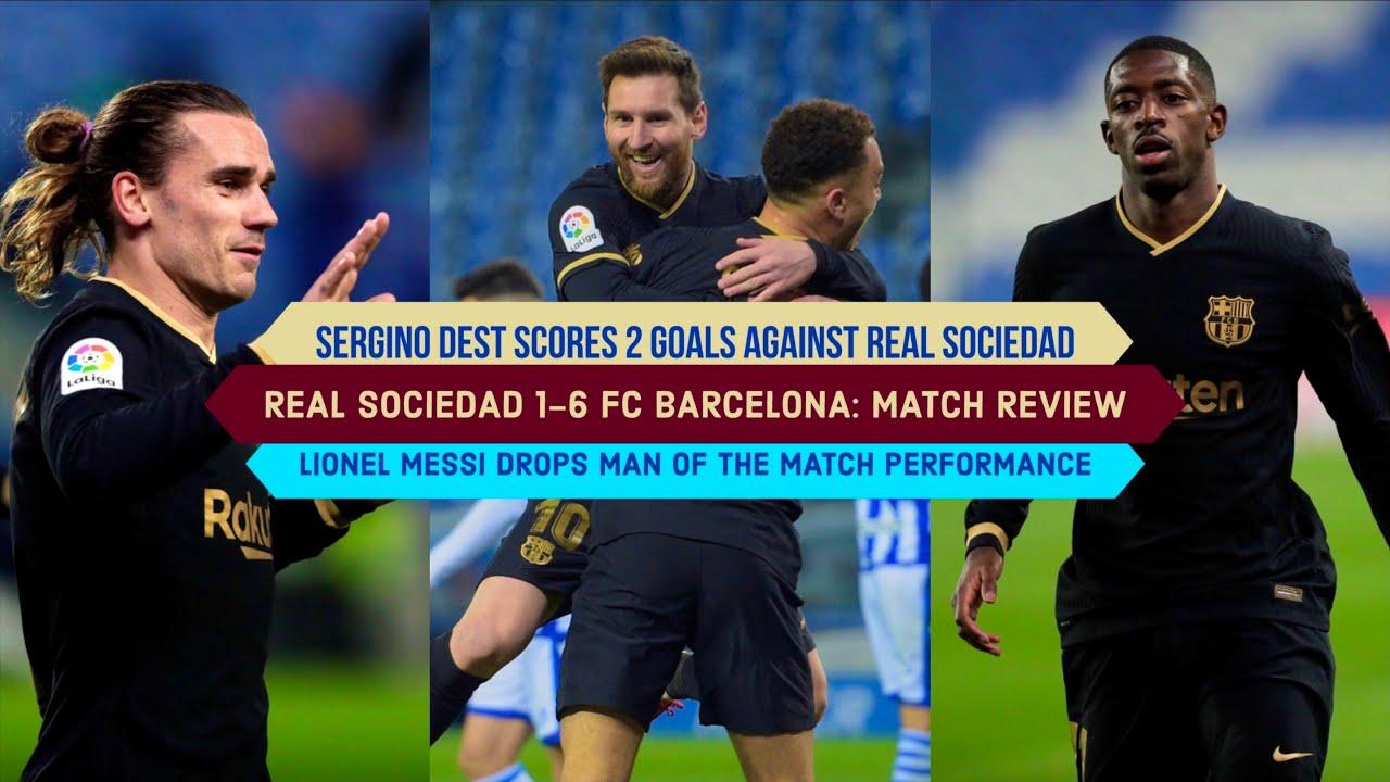 Download Real Sociedad 1-6 FC Barcelona: Lionel Messi, Sergino Dest & Alba BRING BARCA FORWARD | Match Day 28