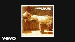 Mandy Moore - Looking Forward To Looking Back (AUDIO)