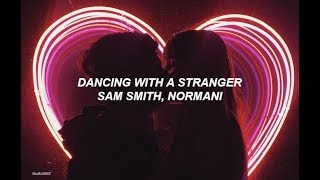 Dancing with a Stranger - Sam Smith, Normani - Sub. Español Video