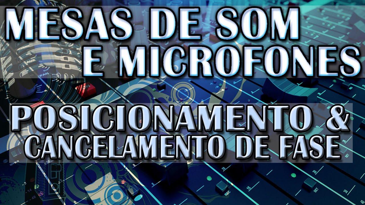 Mesas de Som e Microfones - Posicionamento & Cancelamento de Fase - Com Wladnei Damálio