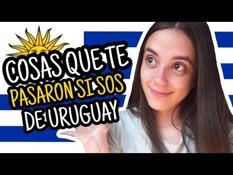 SOS DE URUGUAY SI... *cosas que solo entenderás si sos uruguayo*