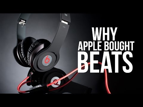 Why Apple Bought Beats For $3.2 Billion
