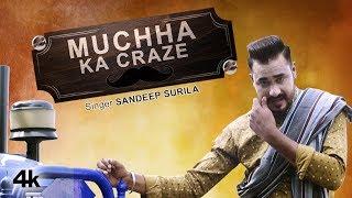 Muchha Ka Craze New Haryanvi Video Song Sandeep Surila Feat. Jittu Janaab, Sunidhi Mehta