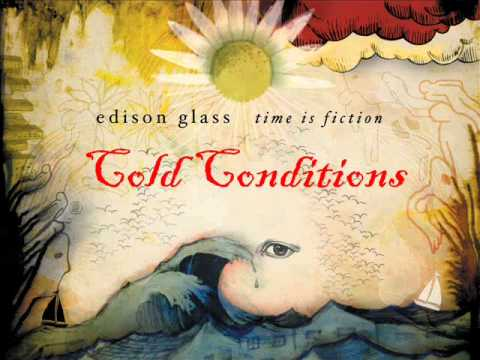 Edison Glass - Cold Conditions (Time is Fiction 2/12)