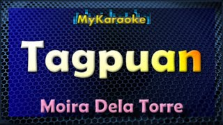TAGPUAN - KARAOKE in the style of MOIRA DELA TORRE