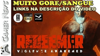 🔴 REDEEMER - Uma mistura de Mortal Combat + Hatred com KRATOS ? WTF ! Lançamento em 2017 !