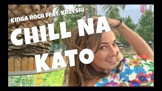 Gambar cover Kinga Roch feat. Krzysztof - Chill na Kato (Official Video)