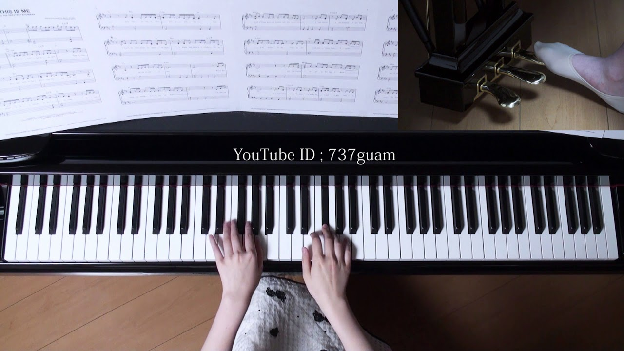 THIS IS ME ピアノ 映画『グレイテスト・ショーマン』より