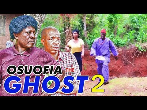 Download OSUOFIA THE GHOST 2 - 2017 LATEST NIGERIAN NOLLYWOOD MOVIES