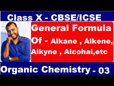 Organic Chemistry - 03 : General Formula Of Organic Compound - Cbse / ICSE