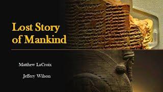 Lost Story of Mankind - Eridu, Atlantis & The Anunnaki - Matthew LaCroix and Jeffery Wilson
