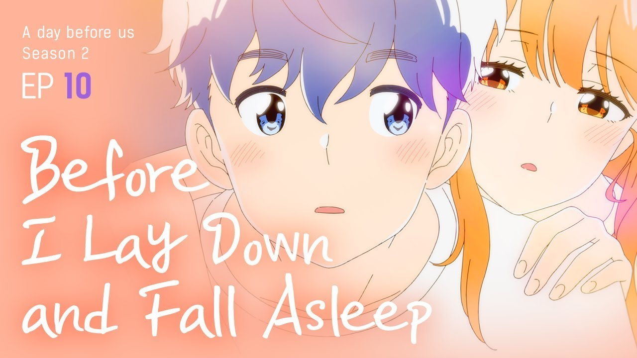 A Day Before Us 2 Ep 10 Before I Lay Down And Fall Asleep Eng Jp