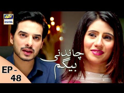 Chandni Begum - Episode 48 - 11th December 2017 - ARY Digital Drama