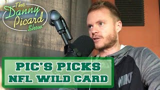 PIC'S PICKS for NFL Wild Card Weekend - The Danny Picard Show