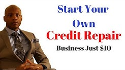 How to Start Your Own Credit Repair Business for $50 - Sorry the $10 promotion has ended