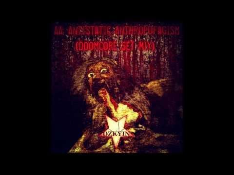[Doomcore Set Mix] DZKYIN - AA: Antistatic Anthropofagism