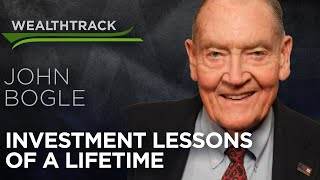 Investment Legend, John Bogle Shares the Investment Lessons of a Lifetime