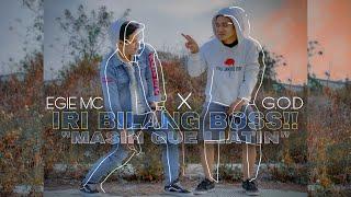 Egie Mc X G.O.D - Iri Bilang Boss Masih Gue Liatin (Music Video)