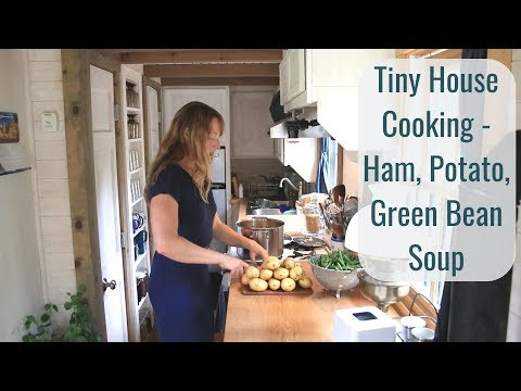 Tiny House Cooking - Ham, Potato, Green Bean Soup