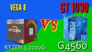 VEGA 8 (Ryzen 3 2200G) vs GT 1030 (G4560) - COMPARISON