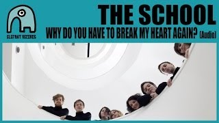 THE SCHOOL - Why Do You Have To Break My Heart Again? [Audio]