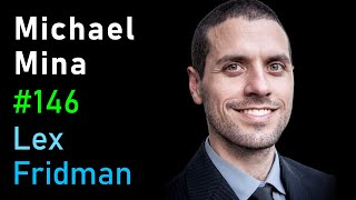 Michael Mina: Rapid Testing, Viruses, and the Engineering Mindset | Lex Fridman Podcast #146