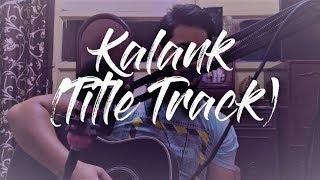 Kalank - Title Track (ShubhamSinghMusic)