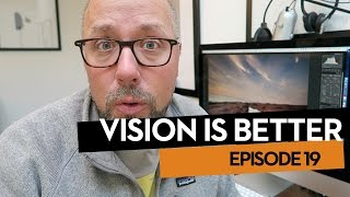 Vision Is Better, Ep.19. 5 Things I do to Every Image in Lightroom.