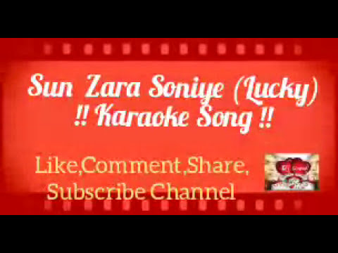 Sun Zara Soniye ( Lucky ) !! Karaoke Song
