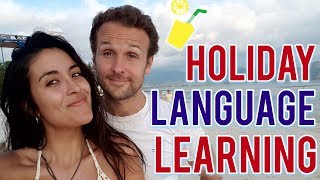HOW TO LEARN A LANGUAGE FOR YOUR HOLIDAY ?