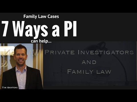 7 Ways a Private Investigator Can Help with a Family Law Case