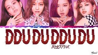 BLACKPINK - 'DDU-DU DDU-DU (뚜두뚜두)' Lyrics (Color Coded Han_Rom)