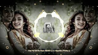 Pal Pal Dil Ke Paas REMiX || DJ Maxxto | PUNU ||