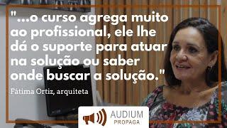 Fátima Ortiz - Depoimento | AUDIUM Propaga Cursos