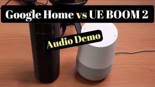 Google Home VS UE Boom 2 Sound Comparison