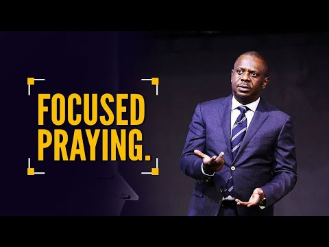 Download Focused Praying - The Power Of Praying When You Know You Already Have It-Part 1