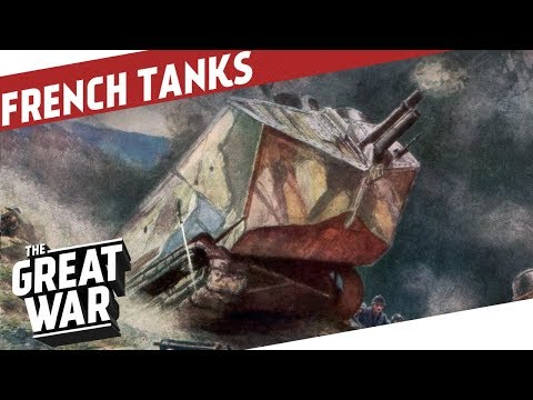 French Tanks of World War 1 I THE GREAT WAR Special
