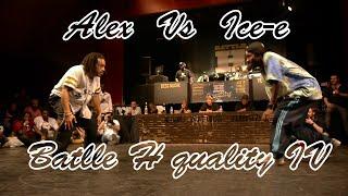 ALEX VS ICE-E | Battle H Quality IV 2016
