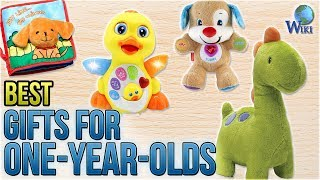 10 Best Gifts For One-year-olds 2018