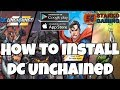 How to Install DC Unchained | IOS/Android/Emulator