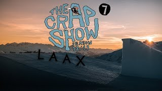 The Crap Show 2019 #7 LAAX